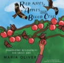 Image for Red Kites, Apples and Blood Cells : Imaginative Relaxations for Lively kids