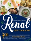 Image for Renal Diet Cookbook : 300 Low Sodium, Potassium and Phosphorus Recipes with a 31-Day Meal Plan Included. Manage Kidney Disease (CKD) & Avoid Dialysis.
