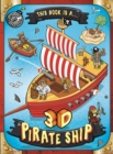 Image for This Book is a . . . 3D Pirate Ship