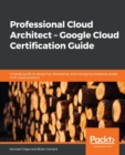 Image for Professional cloud architect  : Google cloud certification guide