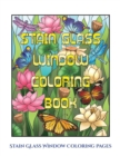 Image for Stain Glass Window Coloring Pages : Advanced Coloring (Colouring) Books for Adults with 50 Coloring Pages: Stain Glass Window Coloring Book (Adult Colouring (Coloring) Books)