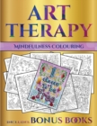 Image for Mindfulness Colouring (Art Therapy) : This book has 40 art therapy coloring sheets that can be used to color in, frame, and/or meditate over: This book can be photocopied, printed and downloaded as a