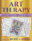 Image for Large Coloring Books for Adults (Art Therapy) : This book has 40 art therapy coloring sheets that can be used to color in, frame, and/or meditate over: This book can be photocopied, printed and downlo