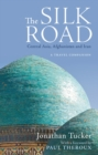 Image for The Silk Road: Central Asia, Afghanistan and Iran : A Travel Companion