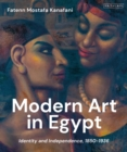 Image for Modern art in Egypt  : identity and independence, 1850-1936