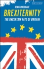 Image for Brexeternity  : the uncertain fate of Britain