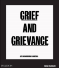 Image for Grief and grievance  : art and mourning in America