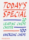 Image for Today's special  : 20 leading chefs choose 100 emerging chefs