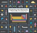 Image for Exploring the elements  : a complete guide to the periodic table