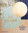 Image for By design  : the world's best contemporary interior designers