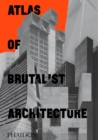 Image for Atlas of Brutalist architecture