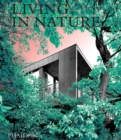 Image for Living in nature  : contemporary houses in the natural world
