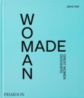 Image for Woman made  : great women designers