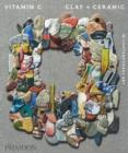 Image for Vitamin C  : clay + ceramic in contemporary art