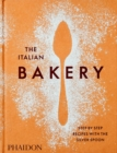 Image for The Italian bakery  : step-by-step recipes with The Silver Spoon