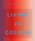 Image for Living in colour  : colour in contemporary interior design