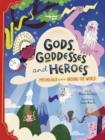 Image for Gods, goddesses and heroes  : mythology from around the world