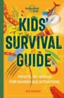 Image for Kids' survival guide  : practical skills for dangerous situations