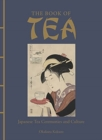 Image for The Book of Tea : Japanese Tea Ceremonies and Culture