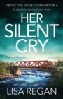 Image for Her Silent Cry : An absolutely gripping mystery thriller