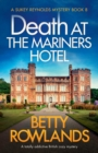 Image for Death at the Mariners Hotel : A totally addictive British cozy mystery