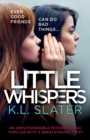 Image for Little Whispers : An unputdownable psychological thriller with a breathtaking twist