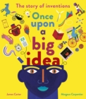 Image for Once Upon a Big Idea : The Story of Inventions