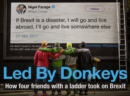 Image for Led By Donkeys  : how four friends with a ladder took on Brexit