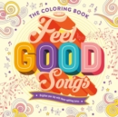 Image for The Coloring Book of Feel Good Songs : Adult Coloring Book