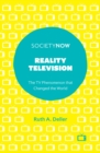 Image for Reality television  : the TV phenomenon that changed the world