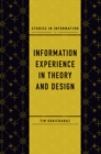 Image for Information experience in theory and design