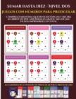 Image for Juegos con numeros para preescolar (Sumar hasta diez - Nivel Dos) : Comprelo mientras queden existencias y reciba 12 libros en PDF adicionales gratis. Mas de 300 fichas imprimibles en total