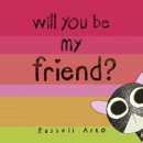 Image for Will you be my friend?