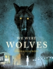 Image for We were wolves