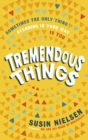 Image for Tremendous things  : a novel