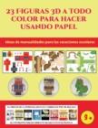 Image for Ideas de manualidades para las vacaciones escolares (23 Figuras 3D a todo color para hacer usando papel) : Un regalo genial para que los ninos pasen horas de diversion haciendo manualidades con papel.