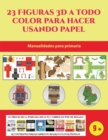 Image for Manualidades para primaria (23 Figuras 3D a todo color para hacer usando papel) : Un regalo genial para que los ninos pasen horas de diversion haciendo manualidades con papel.