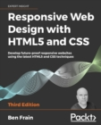 Image for Responsive Web Design with HTML5 and CSS : Develop future-proof responsive websites using the latest HTML5 and CSS techniques, 3rd Edition