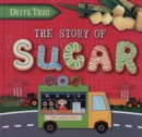 Image for The story of sugar