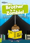 Image for My brother is a zombie!
