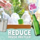 Image for Reduce, reuse, recycle!