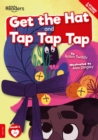 Image for Get the hat  : and, Tap tap tap