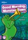 Image for Good morning, Monster Town