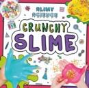 Image for Crunchy slime