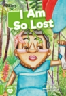 Image for I am so lost