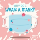 Image for Why do I wear a mask?
