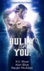 Image for Bully for You: A College Romance Anthology