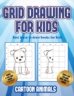 Image for Best learn to draw books for kids (Learn to draw cartoon animals) : This book teaches kids how to draw cartoon animals using grids