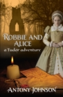 Image for Robbie and Alice - a Tudor adventure