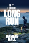 Image for In it for the long run  : breaking records and getting FKT